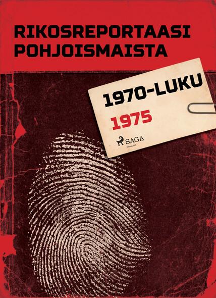 Rikosreportaasi Pohjoismaista 1975