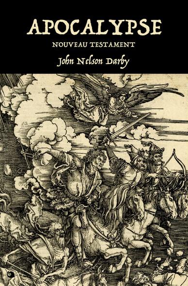 Apocalypse : Nouveau Testament - ANNOTÉ