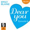 Dear you - Episode 6