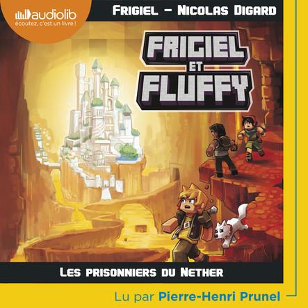 Frigiel et Fluffy 2 - Les Prisonniers du Nether