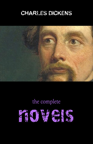 Complete Novels of Charles Dickens! 15 Complete Works (A Tale of Two Cities, Great Expectations, Oliver Twist, David Copperfield, Little Dorrit, Bleak House, Hard Times, Pickwick Papers)
