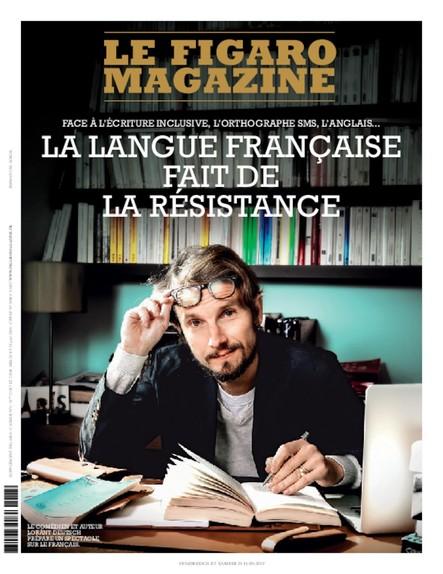 Figaro Magazine : La Langue Française fait de la résistance