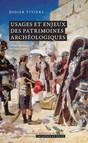 Usages et enjeux des patrimoines archéologiques : Entre science et politique
