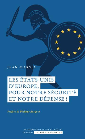 Les États-Unis d'Europe, pour notre sécurité et notre défense!Nouveau livre