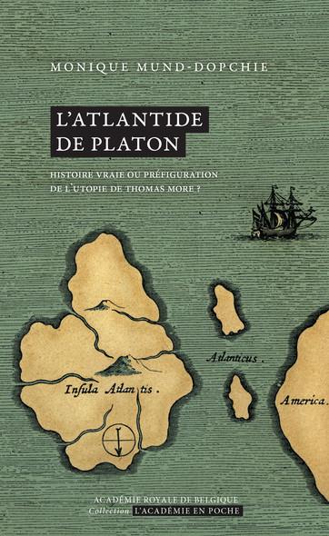 L'Atlantide de Platon : Histoire vraie ou préfiguration de l'Utopie de Thomas More ?