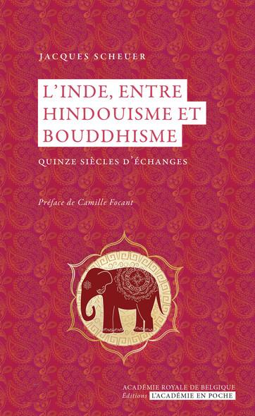 L'Inde, entre bouddhisme et hindouisme : Quinze siècle d'échanges