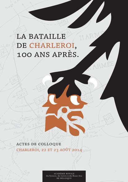 La bataille de Charleroi, 100 ans après... : Actes de colloque
