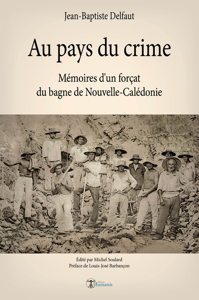 Au pays du crime : Mémoires d'un forçat du bagne de Nouvelle-Calédonie