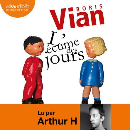 L'écume des jours : Suivi d'un entretien avec Arthur H