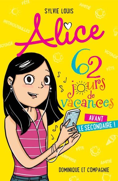 Alice - 62 jours de vacances avant le secondaire !