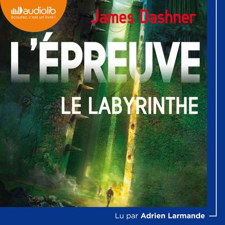 L'Épreuve 1 - Le Labyrinthe