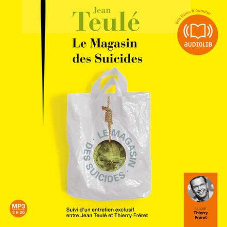 Le magasin des suicides : Suivi d'un entretien entre Jean Teulé et Thierry Fréret