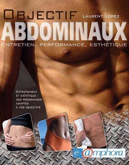 Objectif abdominaux : Entretien, performance, esthétique