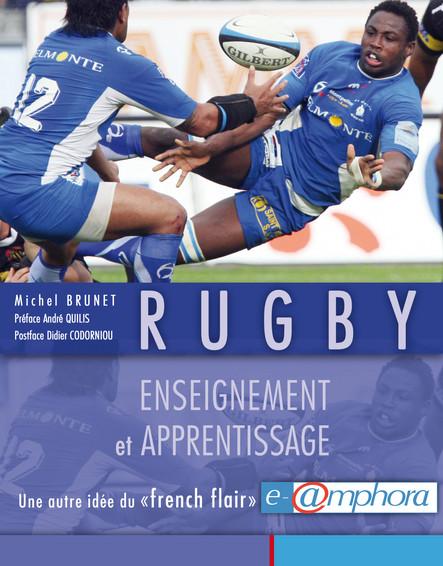 Rugby - Enseignement et apprentissage : Une autre idée du « french flair »
