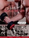 Je pratique la musculation : Du débutant au pratiquant confirmé
