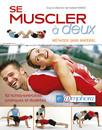 Se muscler à deux : Méthode sans matériel - 82 fiches-exercices pratiques et illustrées