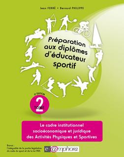 Préparation aux diplômes d'éducateur sportif - tome 2 | Bernard Philippe