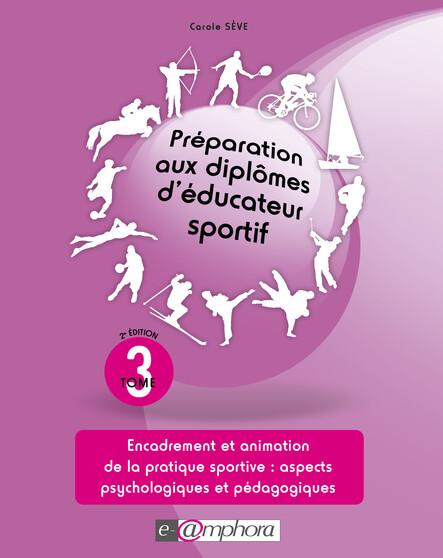 Préparation aux diplomes d'éducateur sportif - tome 3