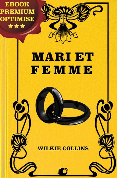 Mari et Femme : Texte intégral : TOME 1 et 2