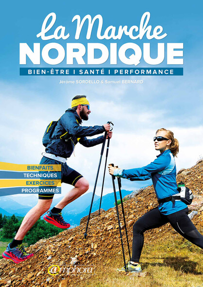 La Marche nordique : Bien-être, santé, performance