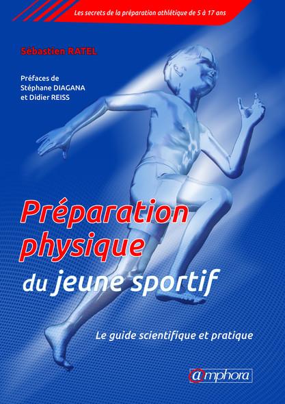 Préparation physique pour le jeune sportif : Le guide scientifique et pratique