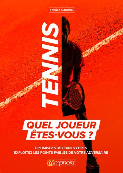 Tennis : Quel joueur êtes-vous ? : Optimisez vos points forts - Exploitez les points faibles de votre adversaire