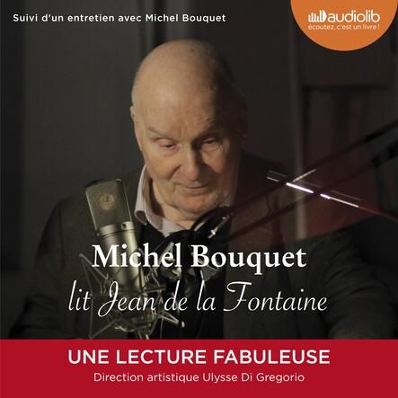 Michel Bouquet lit Jean de La Fontaine - Sélection de Fables et extrait du Songe de Vaux : Livre audio 1 CD audio + livret 16 pages - Suivi d'un entretien avec Michel Bouquel