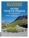Figaro Magazine - Notre Tour de France