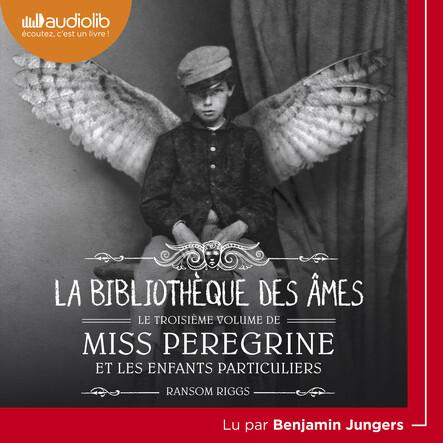 Miss Peregrine et les enfants particuliers 3 - La Bibliothèque des âmes
