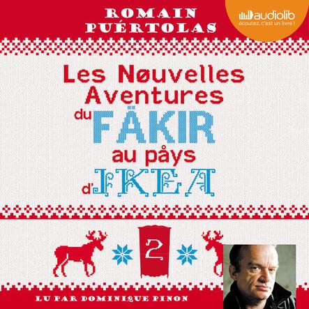 Les Nouvelles Aventures du fakir au pays d'Ikea : Suivi d'un entretien avec l'auteur