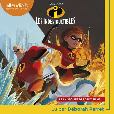 Les Indestructibles : Les histoires des deux films - Suivi d'un entretien avec la lectrice