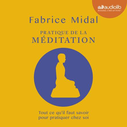 Pratique de la méditation : 6 méditations guidées par l'auteur