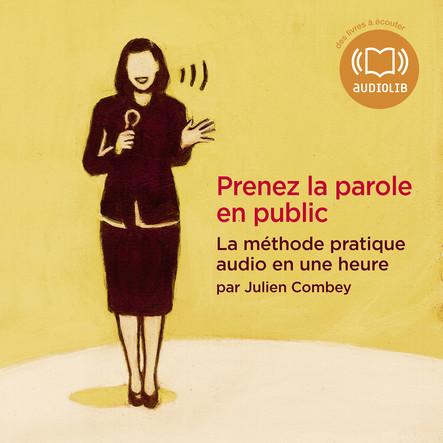 Prenez la parole en public - La méthode pratique audio en une heure