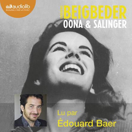 Oona et Salinger : Avec la participation de l'auteur