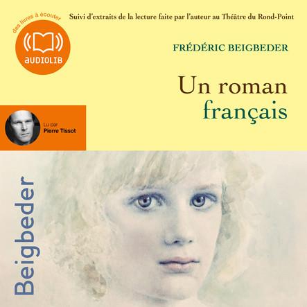 Un roman français : Suivi d'extraits de la lecture faite par l'auteur au Théatre du Ront Point