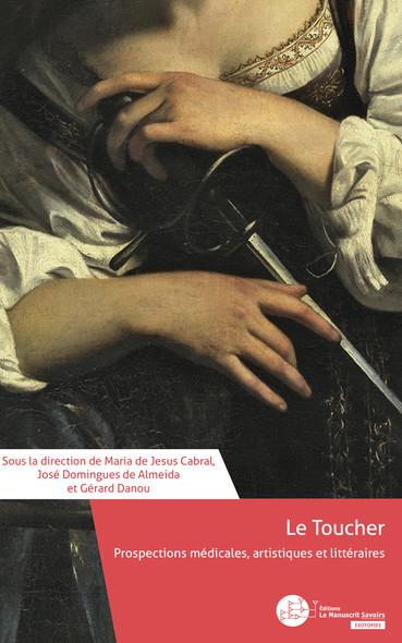Le Toucher, prospections médicales, artistiques et littéraires