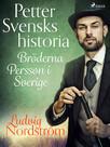 Petter Svensks historia: Bröderna Persson i Sverige