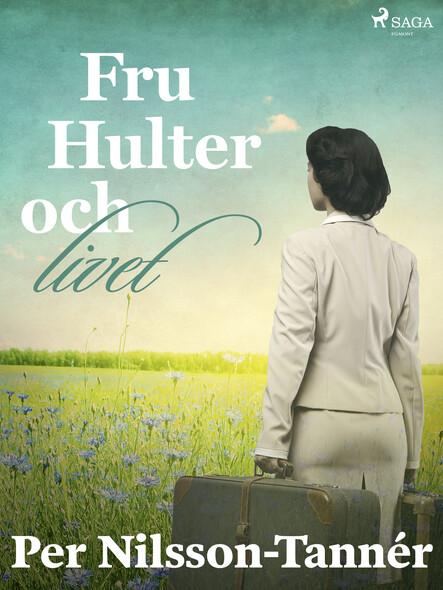 Fru Hulter och livet