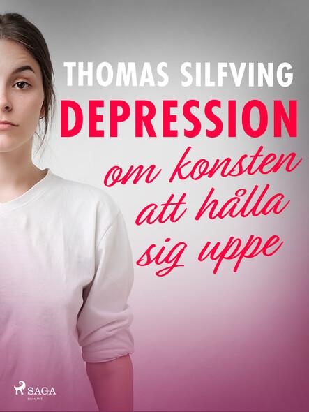 Depression: om konsten att hålla sig uppe