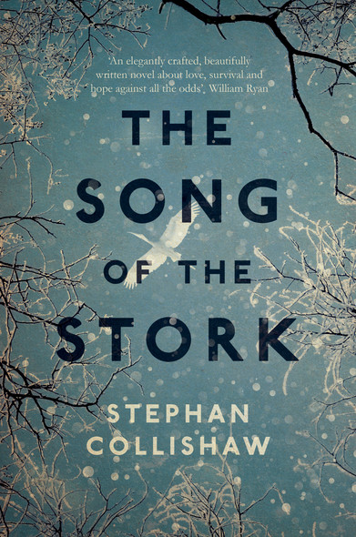 The Song of the Stork : a story of love, hope and survival