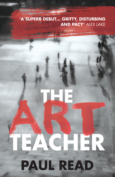 The Art Teacher: Shocking. Page-Turning. Crime Thriller