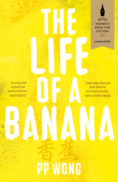 The Life of a Banana: Longlisted for Baileys Women's Prize for Fiction