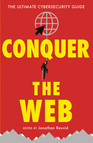 Conquer the Web : The Ultimate Cybersecurity Guide