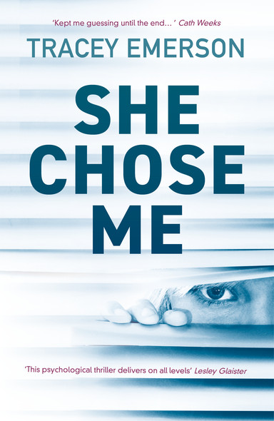 She Chose Me : Intelligent psychological thriller that will keep you guessing...