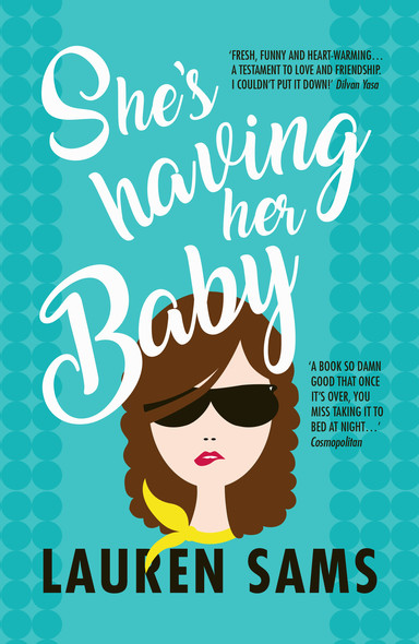 She's Having Her Baby : wickedly funny story of the trials and tribulations of pregnancy