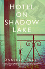 Hotel on Shadow Lake : A spellbinding mystery unravelling a century of family secrets