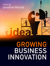 Growing Business Innovation : Creating, Marketing and Monetising IP