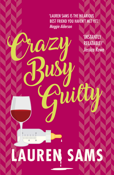Crazy Busy Guilty: wickedly funny story of the trials and tribulations of motherhood