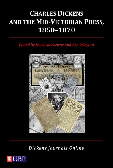 Charles Dickens & the Mid-Victorian Press, 1850-1870