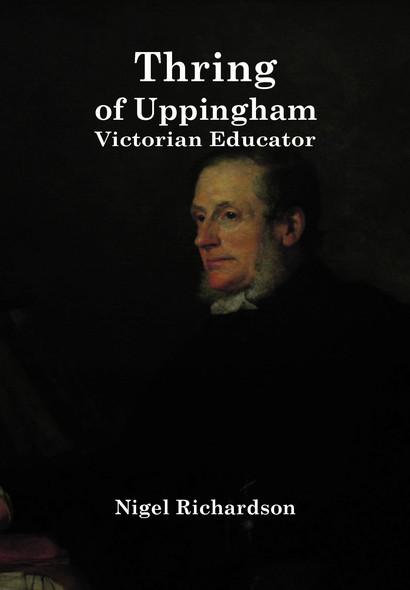 Thring Of Uppingham: Victorian Educator